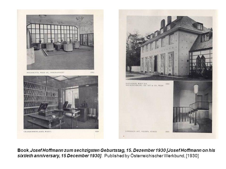 Book,Josef Hoffmann zum sechzigsten Geburtstag, 15. Dezember 1930 [Josef Hoffmann on his sixtieth anniversary, 15 December 1930]. Published by Österre