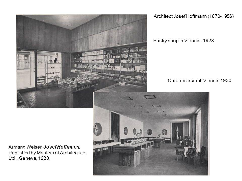 Architect Josef Hoffmann (1870-1956) Pastry shop in Vienna. 1928 Café-restaurant, Vienna, 1930 Armand Weiser, Josef Hoffmann. Published by Masters of