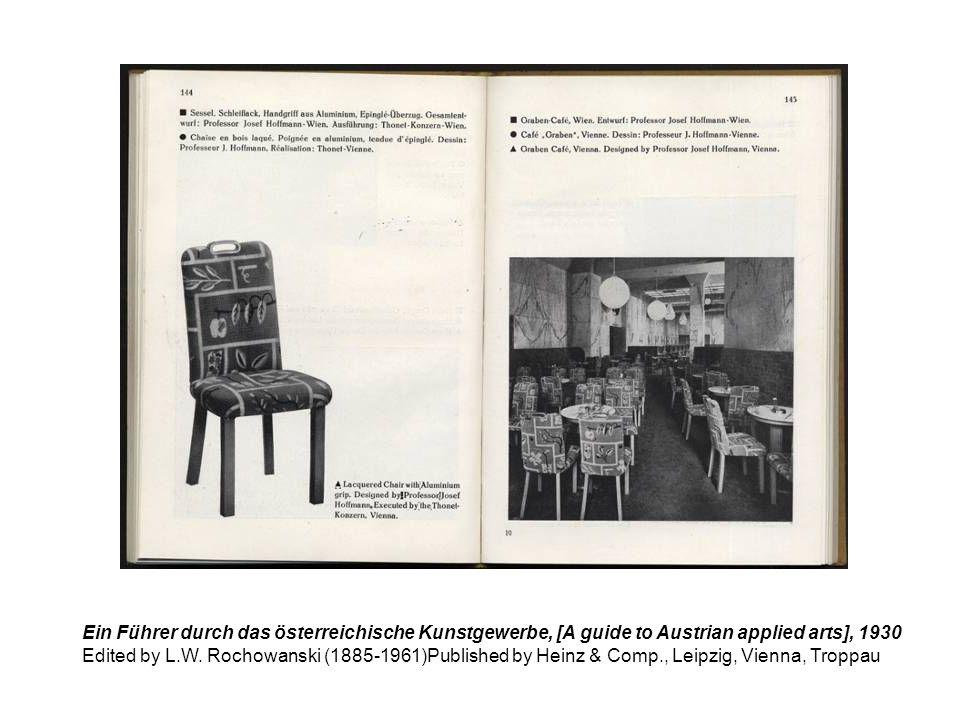 Ein Führer durch das österreichische Kunstgewerbe, [A guide to Austrian applied arts], 1930 Edited by L.W. Rochowanski (1885-1961)Published by Heinz &