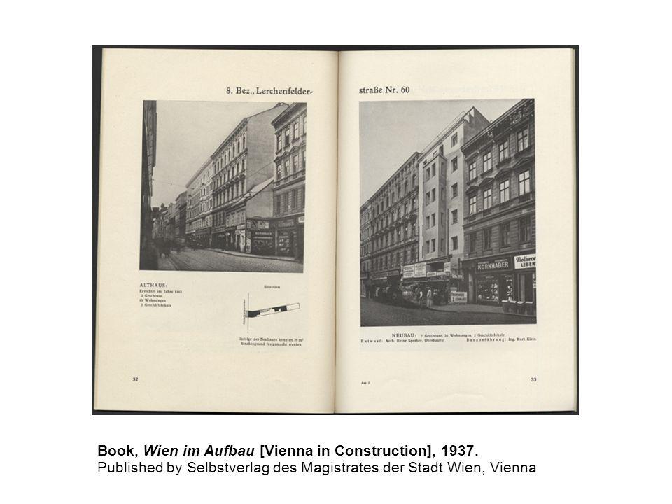 Book, Wien im Aufbau [Vienna in Construction], 1937. Published by Selbstverlag des Magistrates der Stadt Wien, Vienna