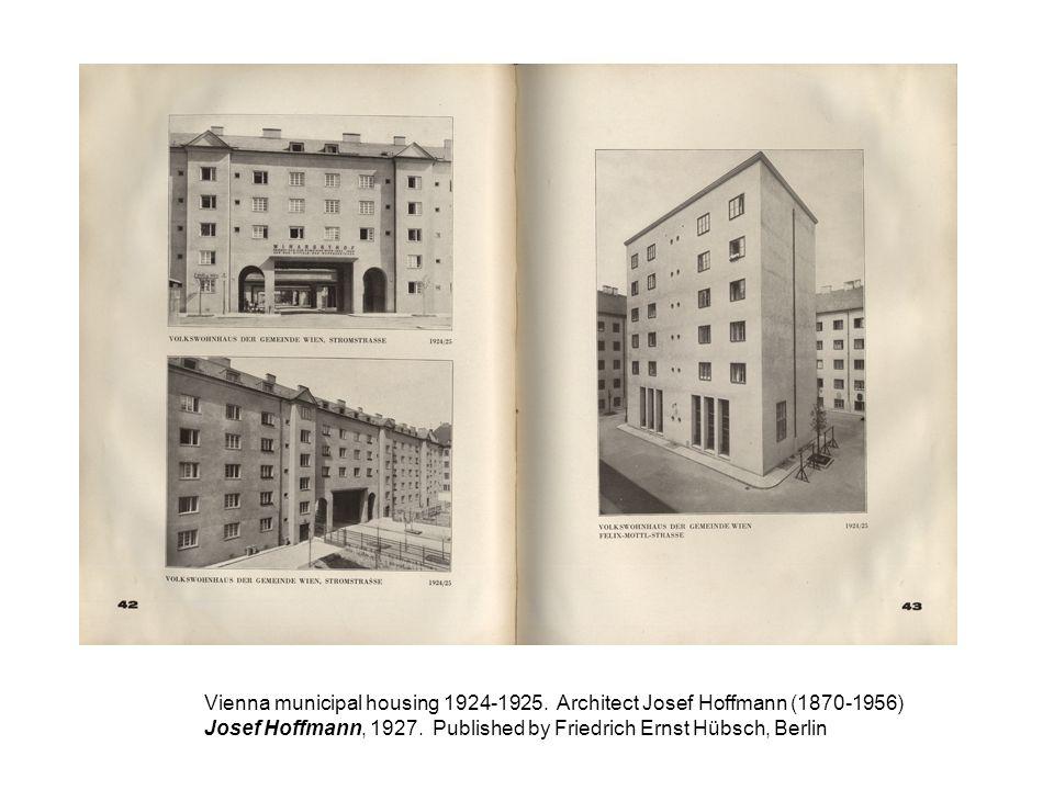 Vienna municipal housing 1924-1925. Architect Josef Hoffmann (1870-1956) Josef Hoffmann, 1927. Published by Friedrich Ernst Hübsch, Berlin
