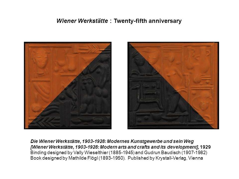 Die Wiener Werkstätte, 1903-1928: Modernes Kunstgewerbe und sein Weg [Wiener Werkstätte, 1903-1928: Modern arts and crafts and its development], 1929