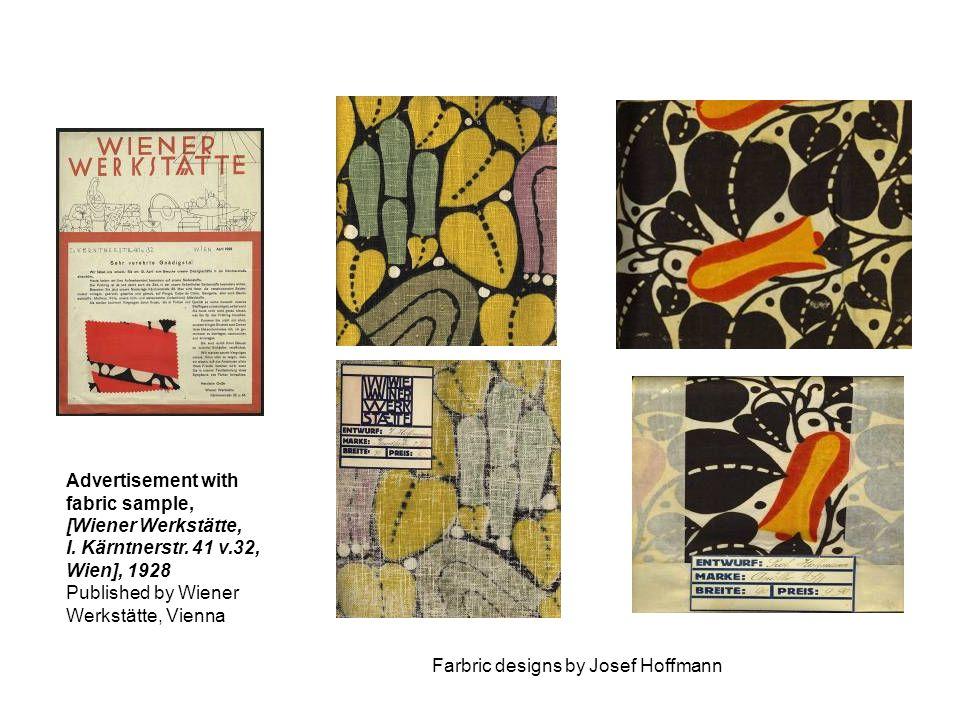 Advertisement with fabric sample, [Wiener Werkstätte, I. Kärntnerstr. 41 v.32, Wien], 1928 Published by Wiener Werkstätte, Vienna Farbric designs by J