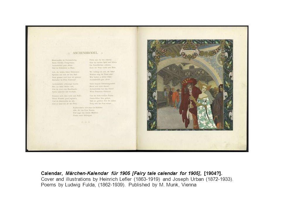 Calendar, Märchen-Kalendar für 1905 [Fairy tale calendar for 1905], [1904?]. Cover and illustrations by Heinrich Lefler (1863-1919) and Joseph Urban (