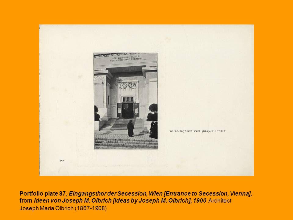 Portfolio plate 87, Eingangsthor der Secession, Wien [Entrance to Secession, Vienna], from Ideen von Joseph M. Olbrich [Ideas by Joseph M. Olbrich], 1