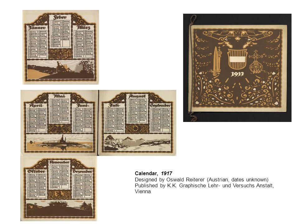 Calendar, 1917 Designed by Oswald Reiterer (Austrian, dates unknown) Published by K.K. Graphische Lehr- und Versuchs Anstalt, Vienna