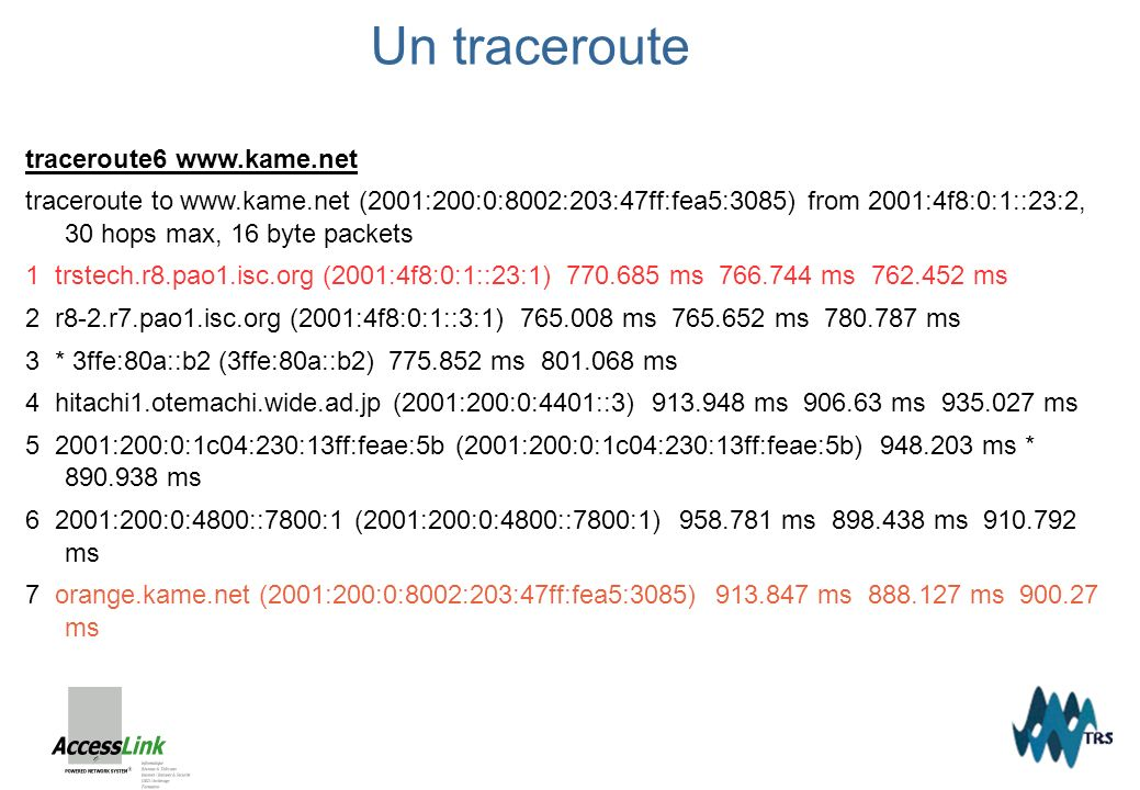 traceroute6 www.kame.net traceroute to www.kame.net (2001:200:0:8002:203:47ff:fea5:3085) from 2001:4f8:0:1::23:2, 30 hops max, 16 byte packets 1 trste