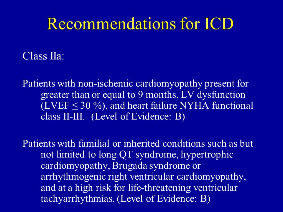 Recommendations for ICD Class IIa: Patients with non-ischemic cardiomyopathy present for greater than or equal to 9 months, LV dysfunction (LVEF 30 %)