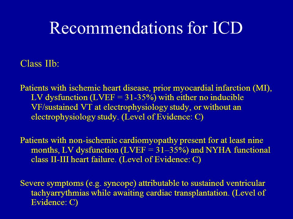 Recommendations for ICD Class IIb: Patients with ischemic heart disease, prior myocardial infarction (MI), LV dysfunction (LVEF = 31-35%) with either