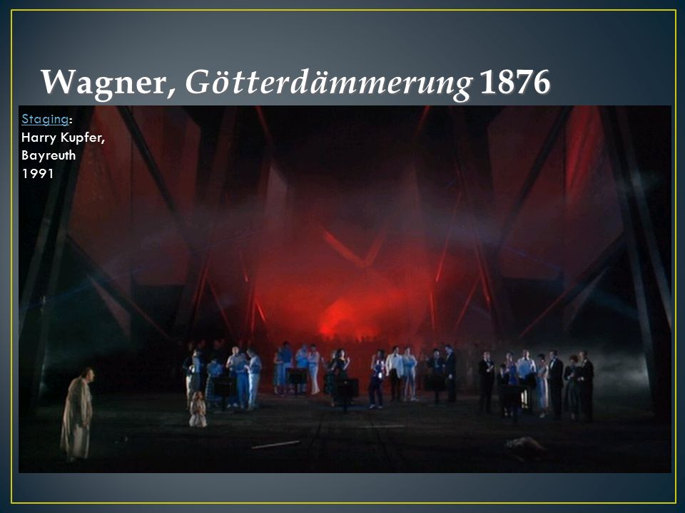 StagingStaging: Harry Kupfer, Bayreuth 1991