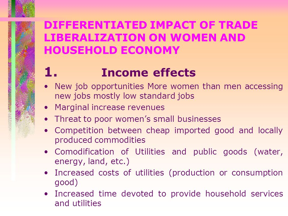 DIFFERENTIATED IMPACT OF TRADE LIBERALIZATION ON WOMEN AND HOUSEHOLD ECONOMY 1.
