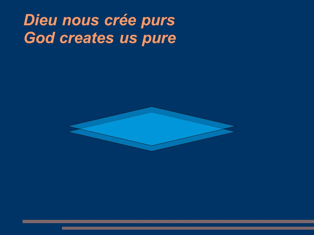 Dieu nous crée purs God creates us pure