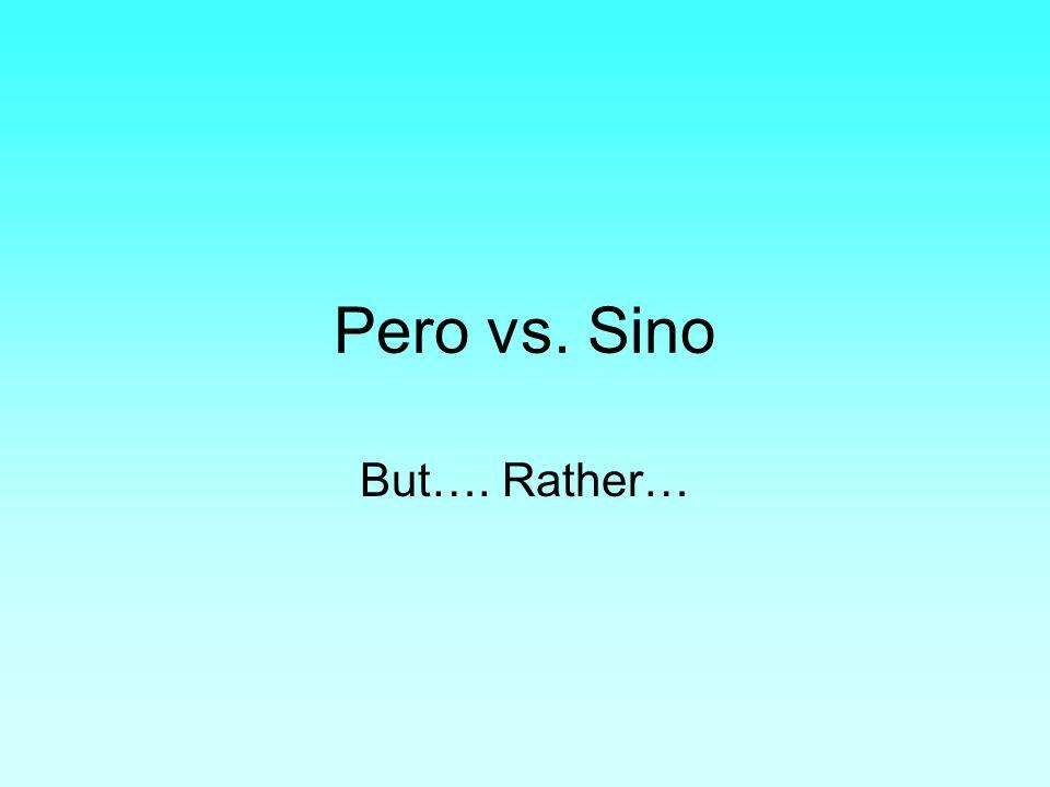 Pero vs. Sino But…. Rather…