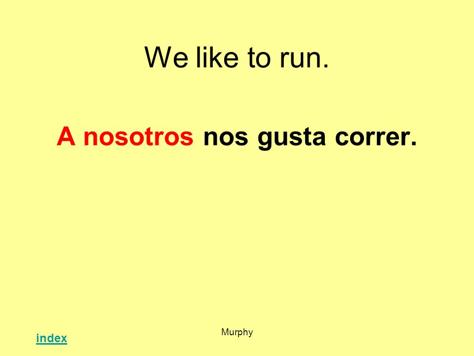 Murphy We like to run. A nosotros nos gusta correr. index