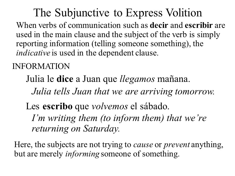 The Subjunctive to Express Volition If the verb in the main clause is used in the sense of a command (telling someone to do something), the subjunctive is used.