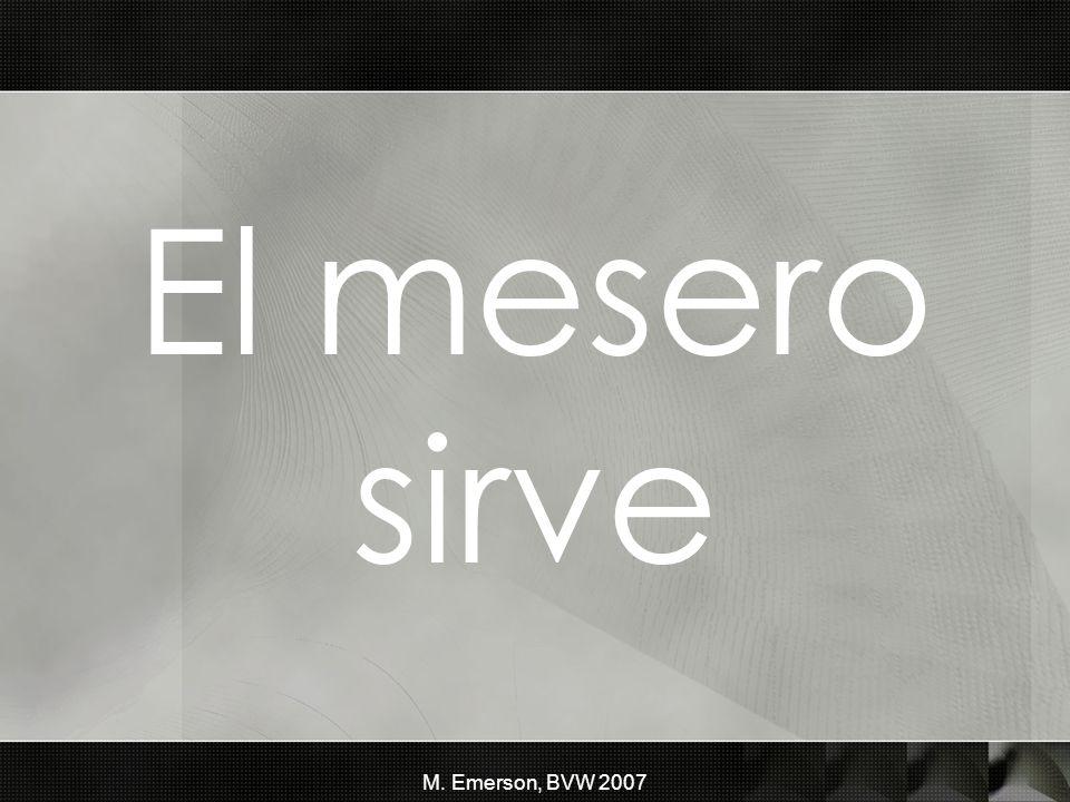 M. Emerson, BVW 2007 El mesero sirve