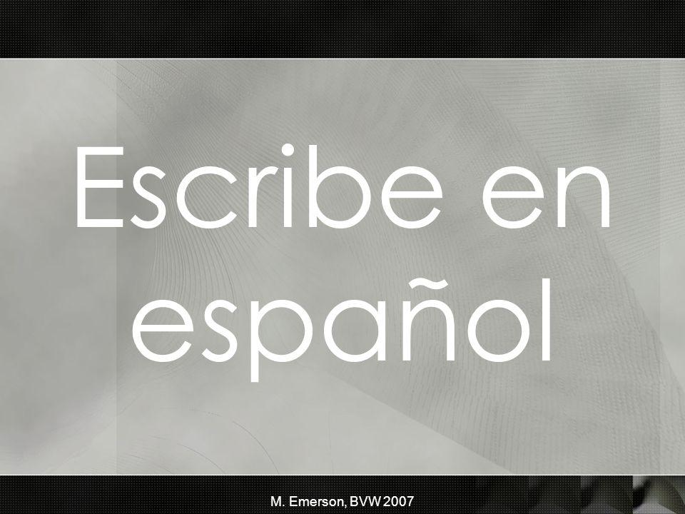 M. Emerson, BVW 2007 Escribe en español