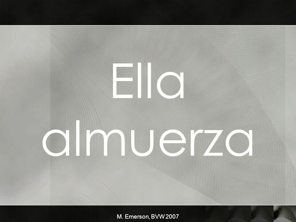 M. Emerson, BVW 2007 Ella almuerza