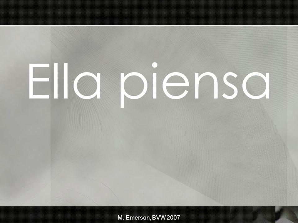 M. Emerson, BVW 2007 Ella piensa