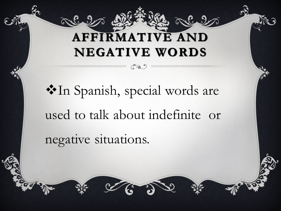 AFFIRMATIVE AND NEGATIVE WORDS Spanish II
