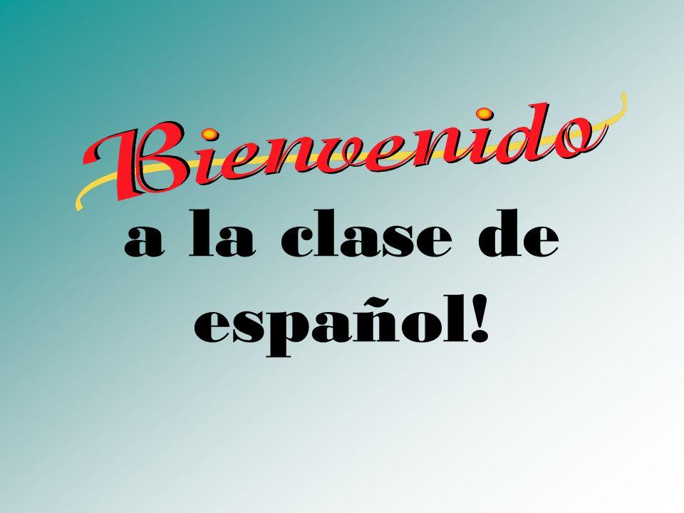 a la clase de español!