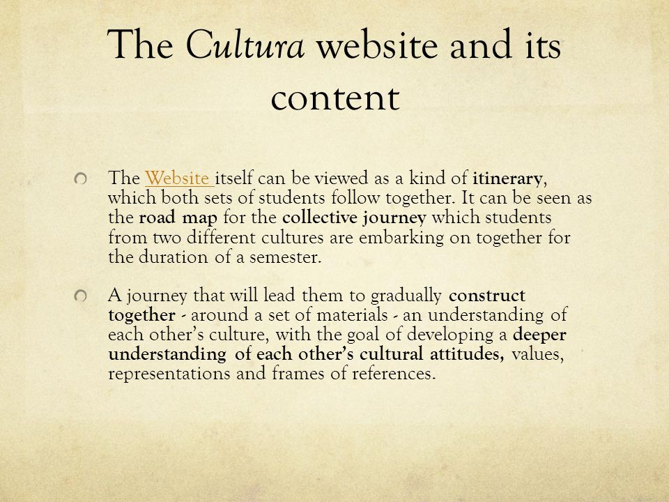 The Cultura website and its content The Website itself can be viewed as a kind of itinerary, which both sets of students follow together. It can be se