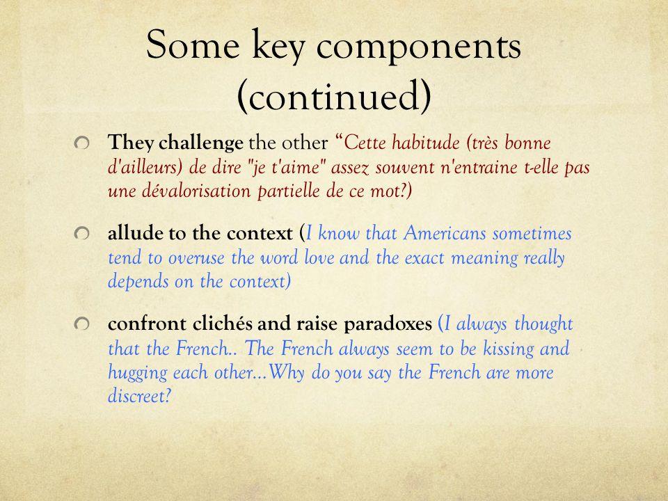Some key components (continued) They challenge the other Cette habitude (très bonne d'ailleurs) de dire