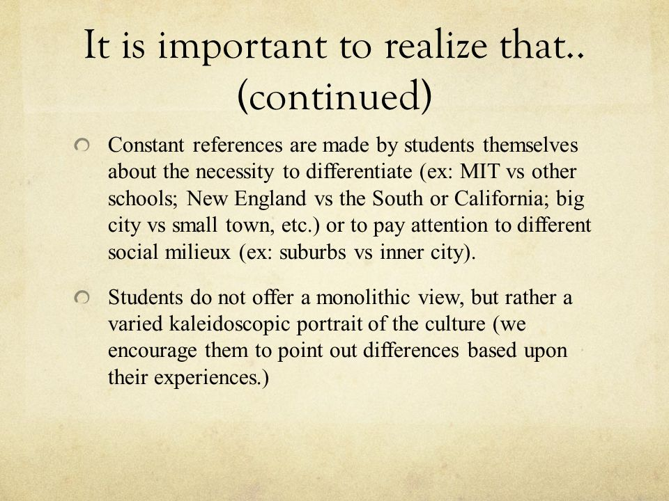 It is important to realize that.. (continued) Constant references are made by students themselves about the necessity to differentiate (ex: MIT vs oth