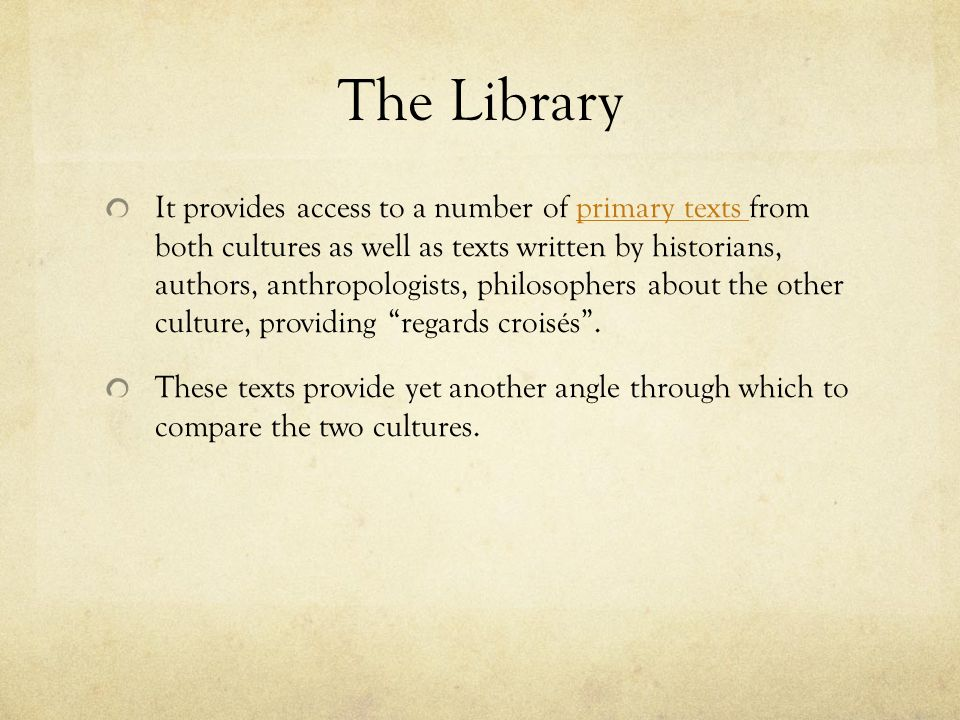 The Library It provides access to a number of primary texts from both cultures as well as texts written by historians, authors, anthropologists, philo