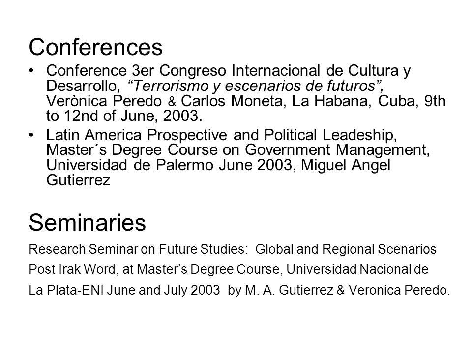Conferences Conference 3er Congreso Internacional de Cultura y Desarrollo, Terrorismo y escenarios de futuros, Verònica Peredo & Carlos Moneta, La Habana, Cuba, 9th to 12nd of June, 2003.