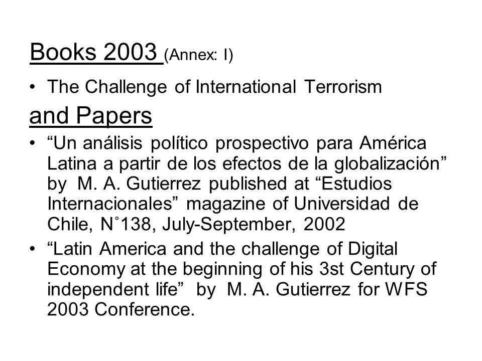 Books 2003 (Annex: I) The Challenge of International Terrorism and Papers Un análisis político prospectivo para América Latina a partir de los efectos de la globalización by M.