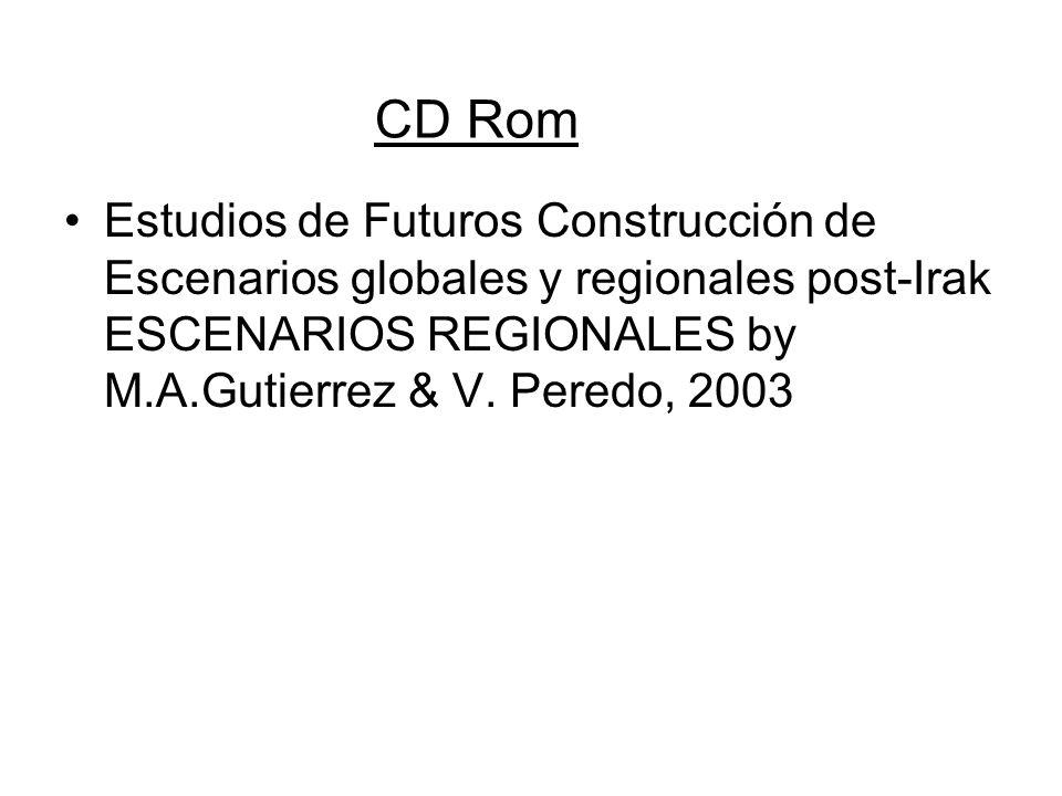 CD Rom Estudios de Futuros Construcción de Escenarios globales y regionales post-Irak ESCENARIOS REGIONALES by M.A.Gutierrez & V.