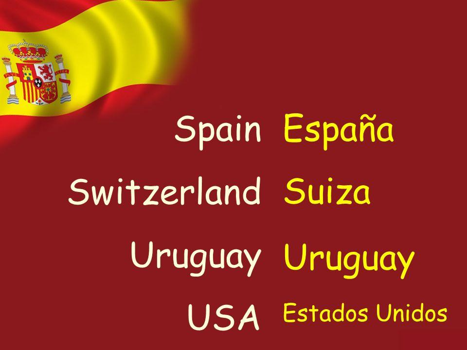 Spain Switzerland Uruguay USA España Suiza Uruguay Estados Unidos
