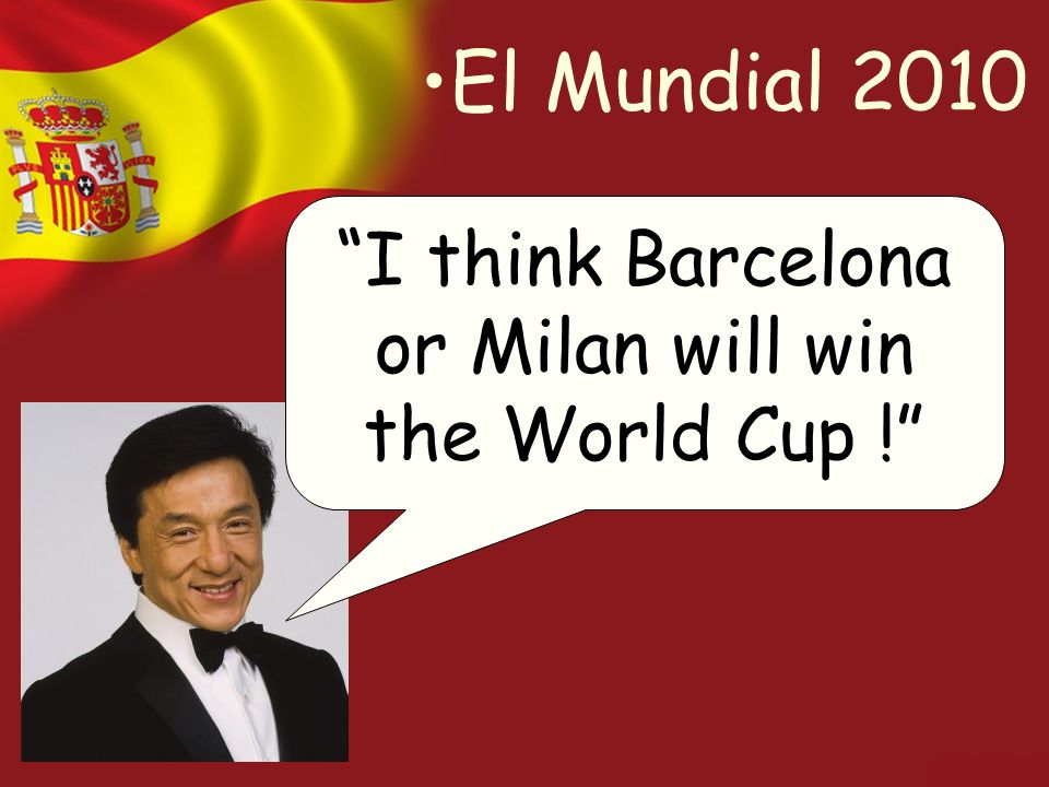El Mundial 2010 I think Barcelona or Milan will win the World Cup !