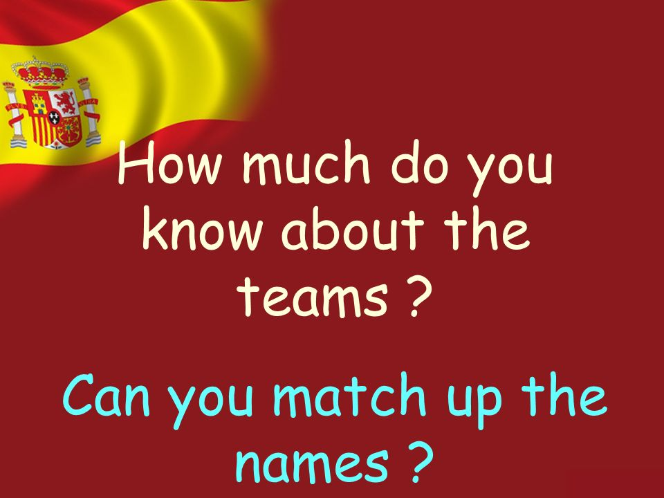 How much do you know about the teams ? Can you match up the names ?