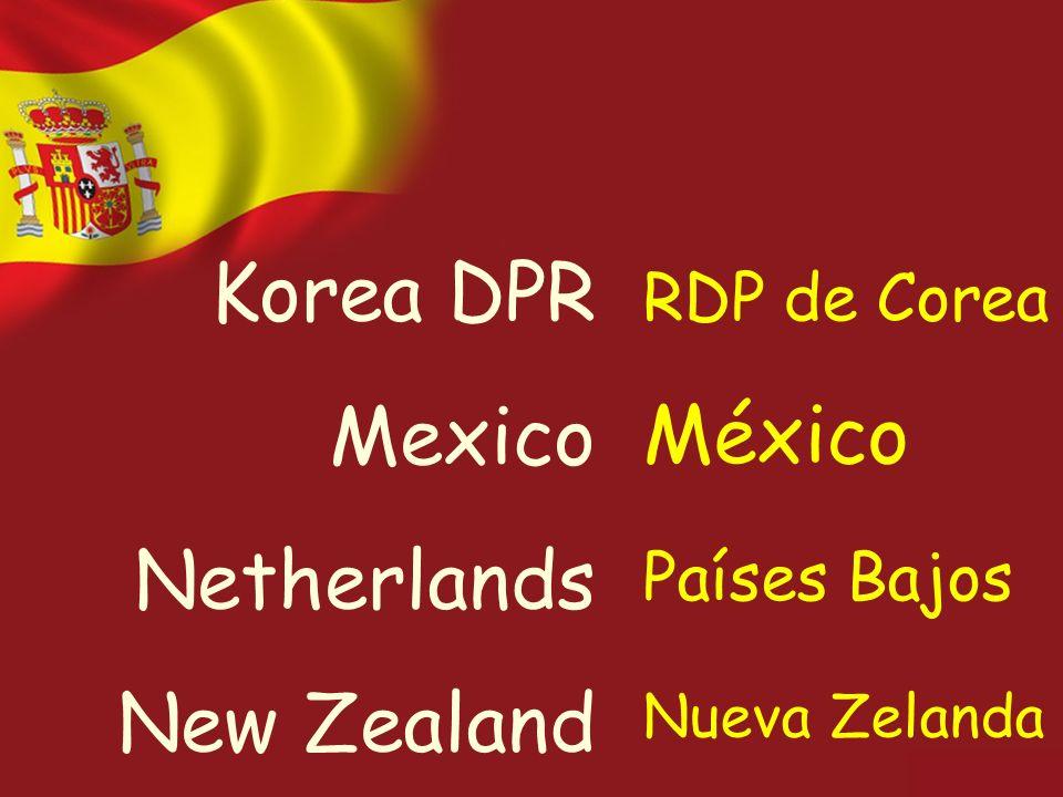 Korea DPR Mexico Netherlands New Zealand RDP de Corea México Países Bajos Nueva Zelanda