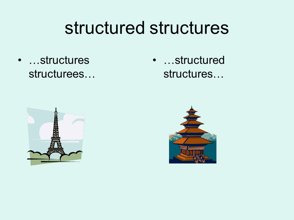 structured structures …structures structurees… …structured structures…