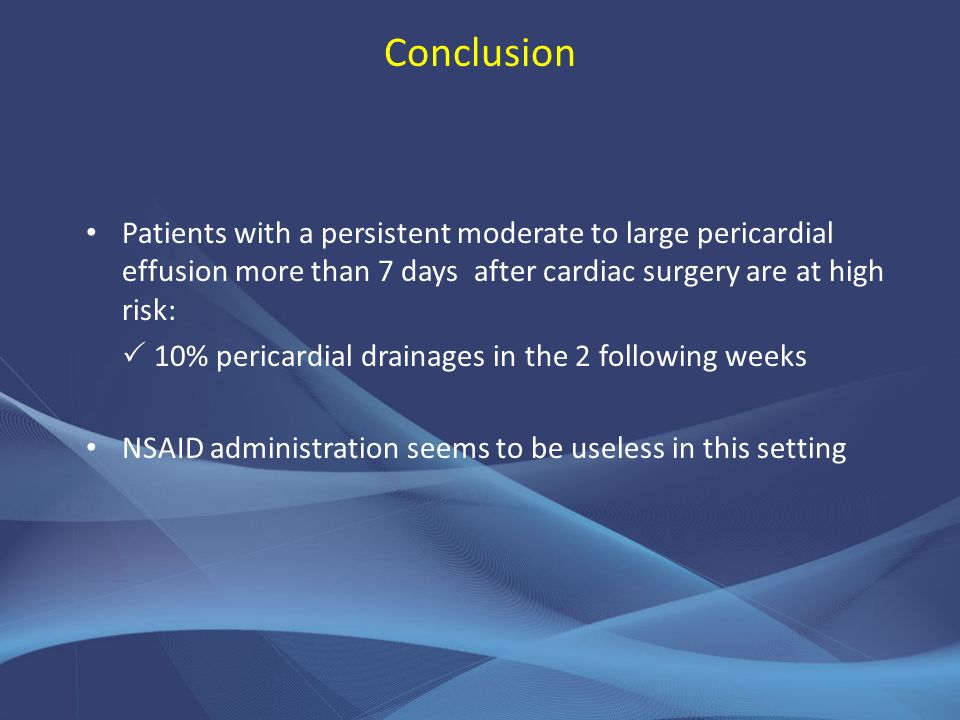 Conclusion Patients with a persistent moderate to large pericardial effusion more than 7 days after cardiac surgery are at high risk: 10% pericardial