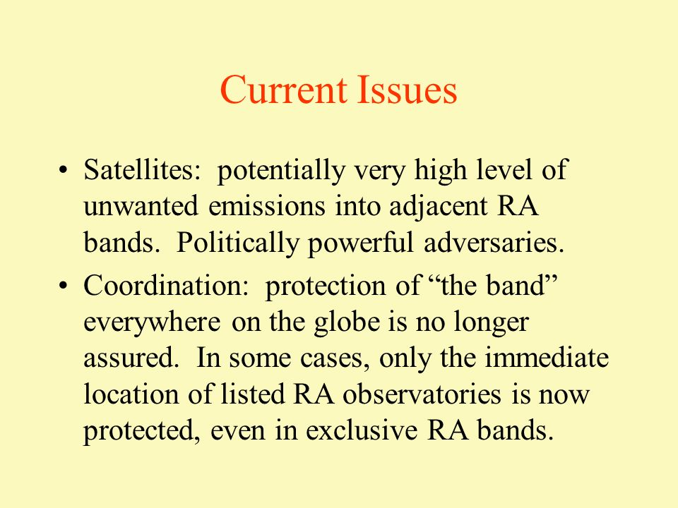 where (in alphabetical order): CORFCommittee on Radio Frequencies COSPARCommittee on Space Research CRAFCommittee on Radio Astronomical Frequencies IAUInternational Astronomical Union ICSUInternational Council of Scientific Unions ITUInternational Telecommunication Union IUCAFInter-Union Commission for the Allocation of Frequencies for Radio Astronomy and Space Science RARadiocommunication Assembly SG 7 Radiocommunication Study Group7 URSIInternational Union of Radio Science WRCWorld Radiocommunication Conference SG 7 (7D,7E) SG 8 (8D) SG 4 (4A) …