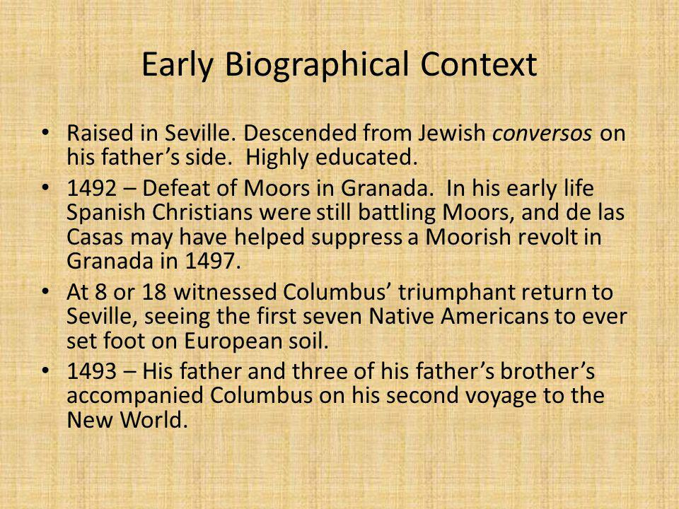Early Experiences In The New World 1502 – 1513 Accompanies father on mission to colonize Hispaniola.