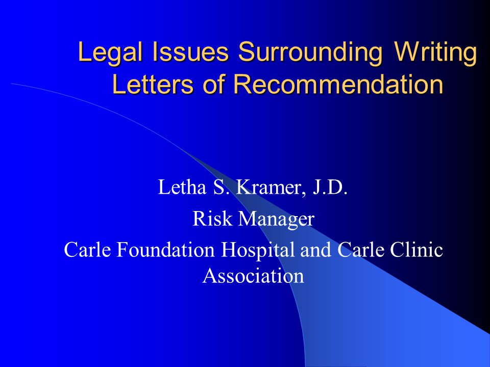 Legal Issues Surrounding Writing Letters of Recommendation Letha S.