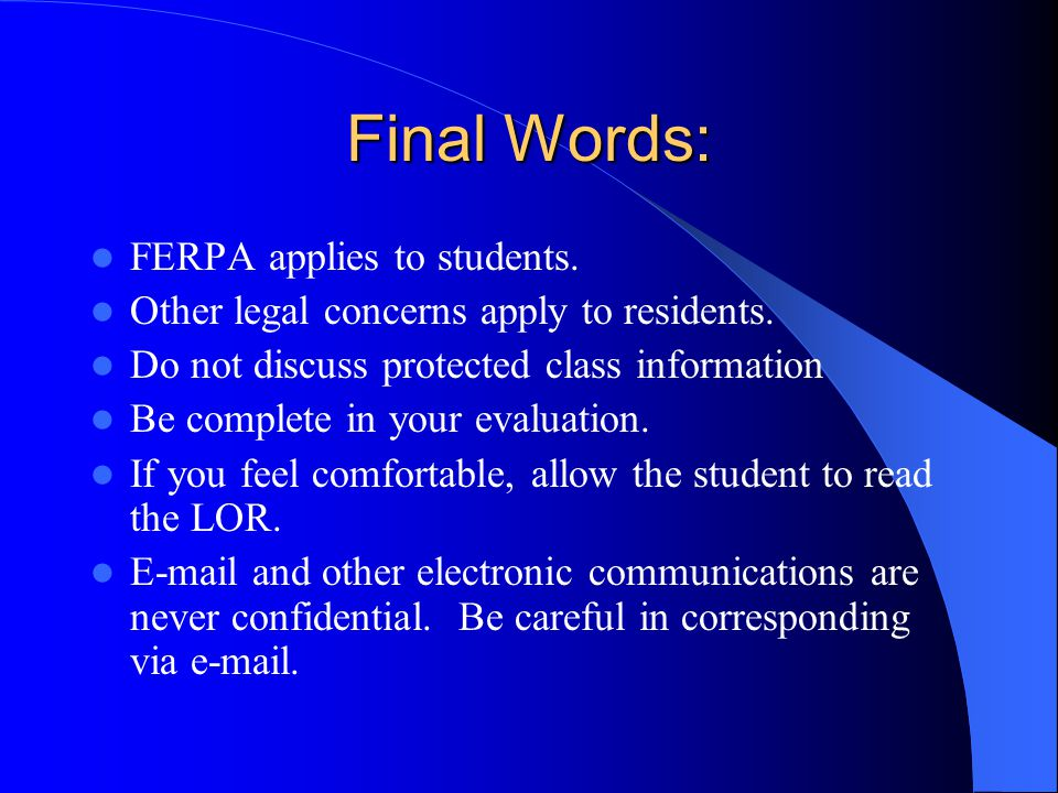 Final Words: FERPA applies to students.Other legal concerns apply to residents.