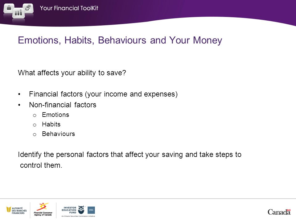 Emotions, Habits, Behaviours and Your Money What affects your ability to save.
