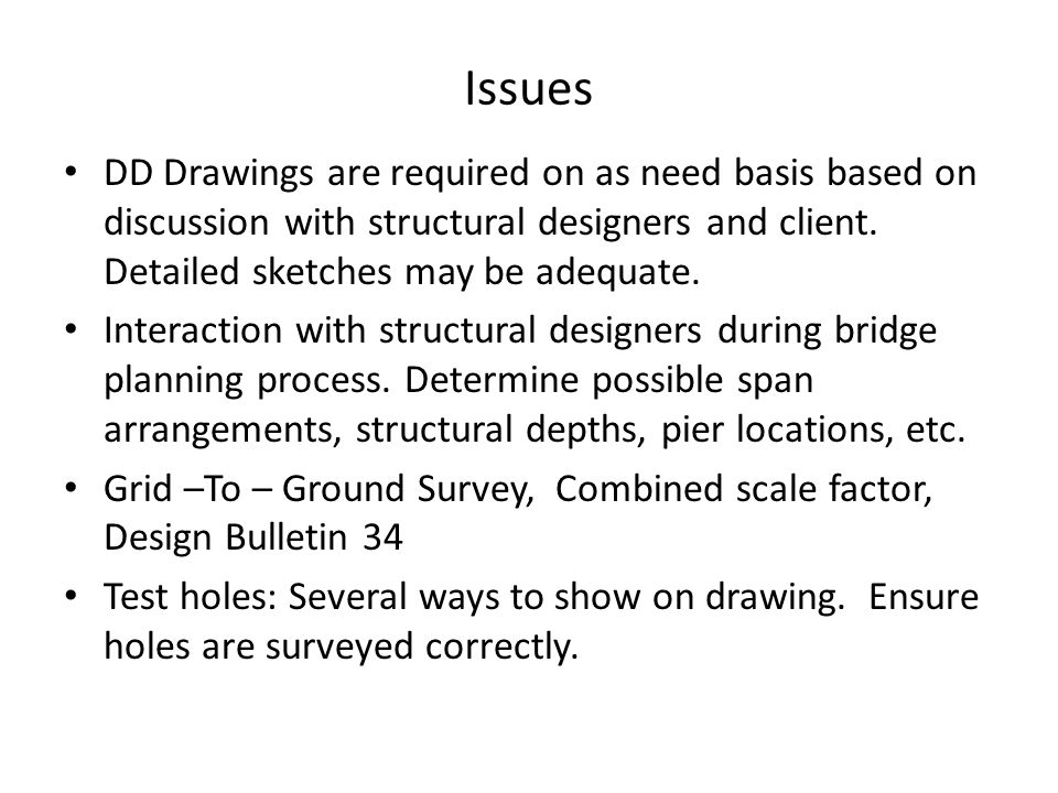 Issues DD Drawings are required on as need basis based on discussion with structural designers and client.