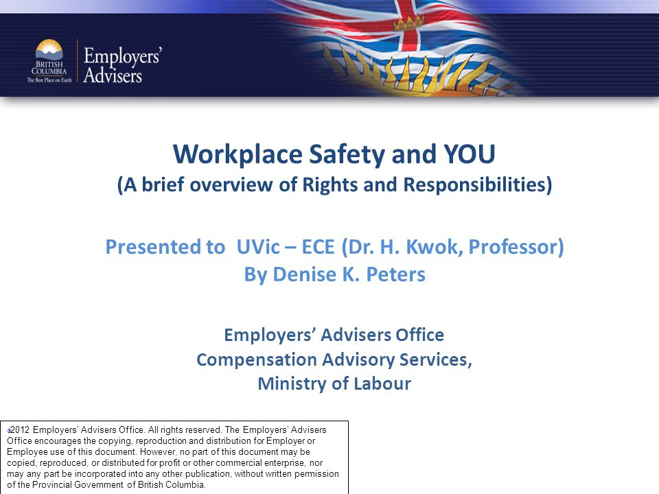 Workplace Safety and YOU (A brief overview of Rights and Responsibilities) Presented to UVic – ECE (Dr.