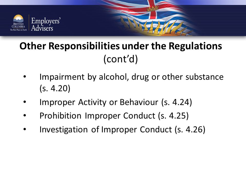 Other Responsibilities under the Regulations (cont'd) Impairment by alcohol, drug or other substance (s.