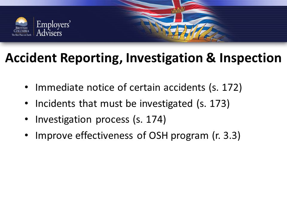 Accident Reporting, Investigation & Inspection Immediate notice of certain accidents (s.
