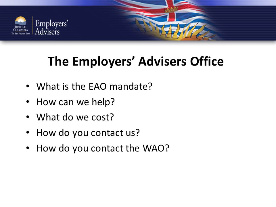 The Employers' Advisers Office What is the EAO mandate.