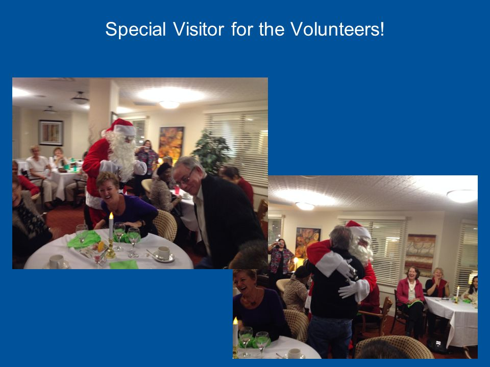 Special Visitor for the Volunteers!