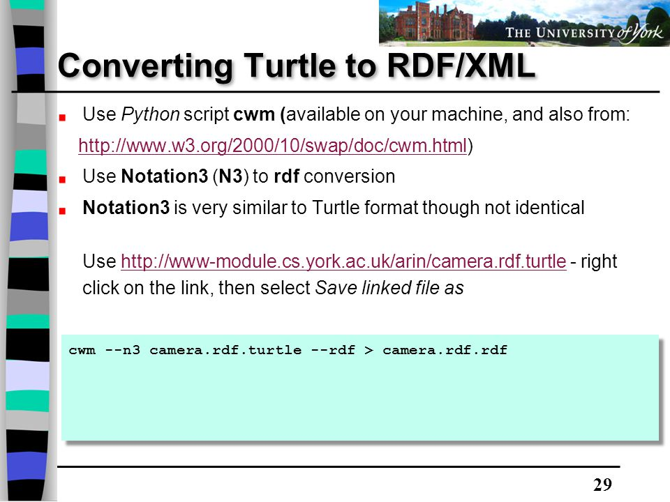29 Converting Turtle to RDF/XML cwm --n3 camera.rdf.turtle --rdf > camera.rdf.rdf Use Python script cwm (available on your machine, and also from: htt
